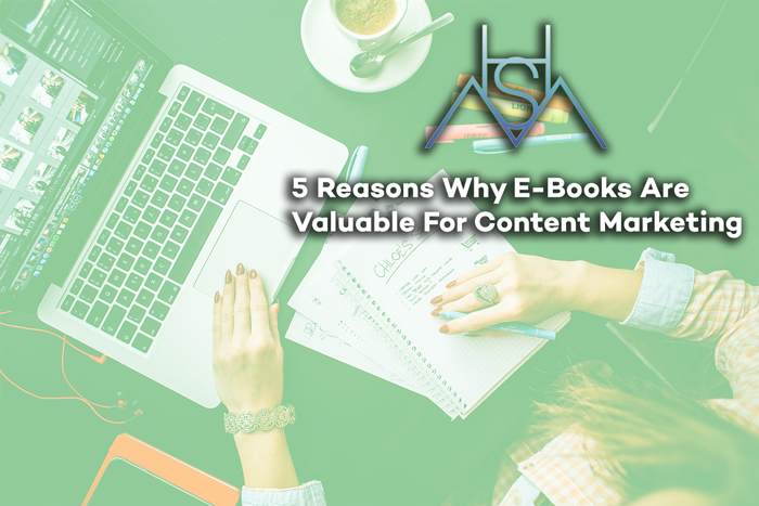 5 Reasons Why E-Books Are Valuable For Content Marketing